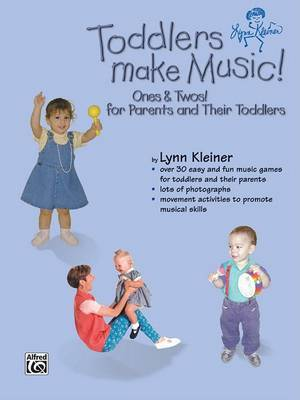 Toddlers Make Music! Ones & Twos!  : For Parents and Their Toddlers