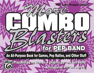 More Combo Blasters for Pep Band (an All-Purpose Book for Games, Pep Rallies and Other Stuff): Part II (B-Flat) (Trumpet, Clarinet)