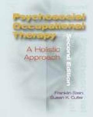 Psychosocial Occupational Therapy: A Holistic Approach