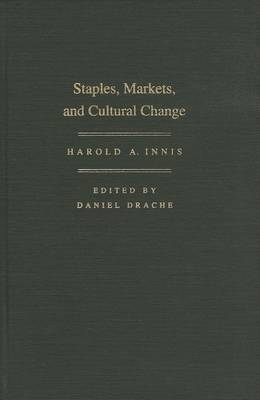 Staples, Markets, and Cultural Change: Selected Essays