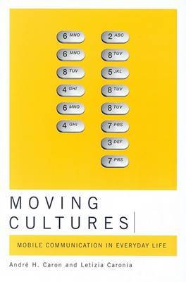 Moving Cultures: Mobile Communication in Everyday Life