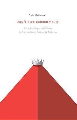 Conflicted Commitments: Race, Privilege, and Power in Solidarity Activism