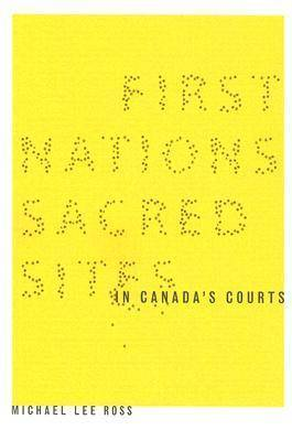First Nations Sacred Sites in Canada's Courts