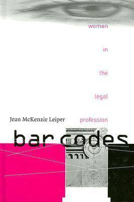 Bar Codes: Women in the Legal Profession