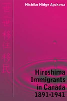 Hiroshima Immigrants in Canada, 1891-1941