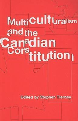 Multiculturalism and the Canadian Constitution