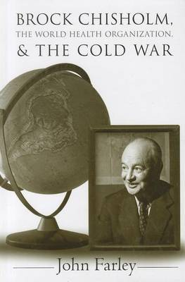 Brock Chisholm, the World Health Organization, and the Cold War