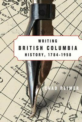 Writing British Columbia History, 1784-1958