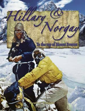 Hillary and Norgay: To the Top of Mount Everest