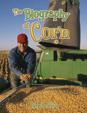 The Biography of Corn