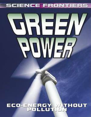 Green Power: Eco-Energy Without Pollution