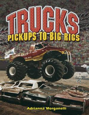 Trucks: Pickups to Big Rigs