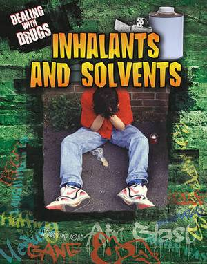 Inhalants and Solvents