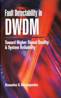 Fault Detectability in DWDM: Towards Higher Signal Qualty and System Relability