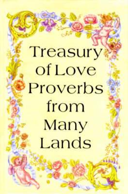 Treasury of Love: Proverbs from Many Lands