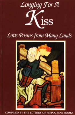 Longing for a Kiss: Love Poems from Many Lands