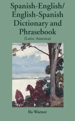 Spanish-English / English-Spanish Dictionary & Phrasebook (Latin American)