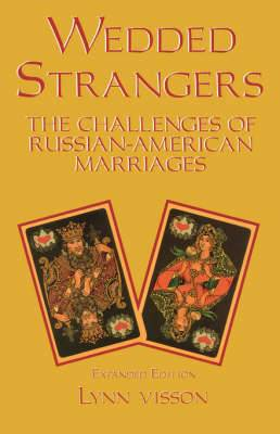 Wedded Strangers: The Challenges of Russian-American Marriages