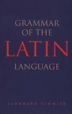 Grammar of the Latin Language