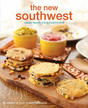 New Southwest: Classic Flavors with a Modern Twist