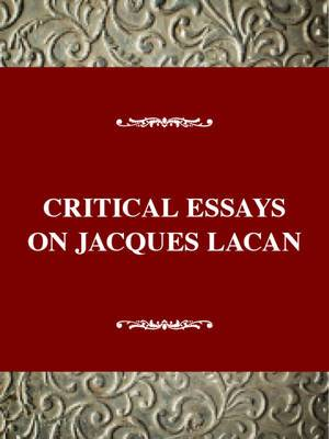 Critical Essays on Jacques Lacan: Jacques Lacan (1901-1981)