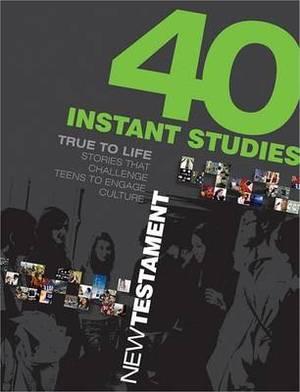 40 Instant Studies: New Testament