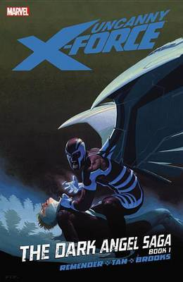 Uncanny X-Force: Vol. 3, book 1: Dark Angel Saga