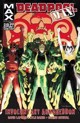 Deadpool Max: Deadpool Max: Involuntary Armageddon Involuntary Armageddon