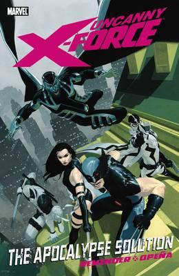 Uncanny X-force Volume 1: The Apocalypse Solution