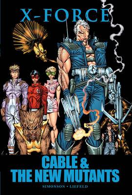 X-force: Cable & the New Mutants: X-force: Cable & The New Mutants Cable & the New Mutants