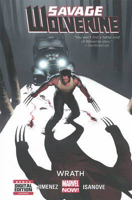Savage Wolverine Volume 3: Wrath (marvel Now)