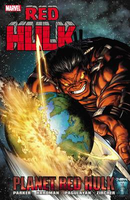 Red Hulk: Volume 31-36: Planet Red Hulk