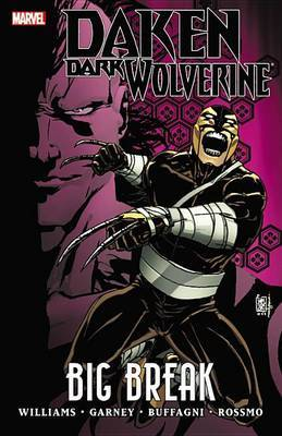 Daken: Daken: Dark Wolverine: Big Break Dark Wolverine: Big Break