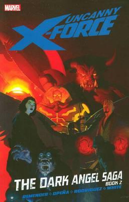Uncanny X-Force: Vol. 4, book 2: Dark Angel Saga