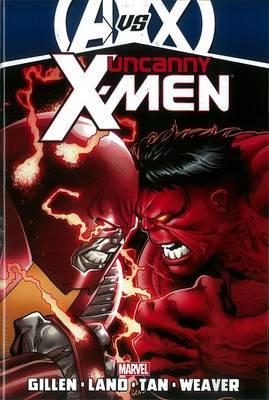 Uncanny X-Men: Vol. 3: Uncanny X-men By Kieron Gillen - Vol. 3 (avx) AVX