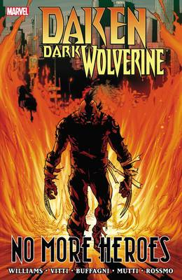Daken: Daken: Dark Wolverine: No More Heroes Dark Wolverine - No More Heroes