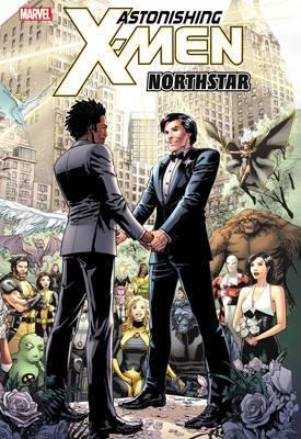 Astonishing X-Men: Volume 10: Astonishing X-men - Volume 10: Northstar Northstar