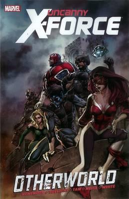 Uncanny X-Force: Vol. 5: Otherworld
