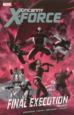 Uncanny X-Force: Volume 7, book 2: Final Execution
