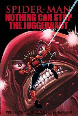 Spider-Man: Spider-man: Nothing Can Stop The Juggernaut Nothing Can Stop the Juggernaut