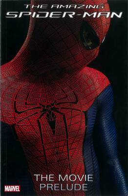 The Amazing Spider-man: the Movie Prelude