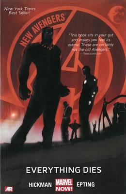 New Avengers Volume 1: Everything Dies (marvel Now)