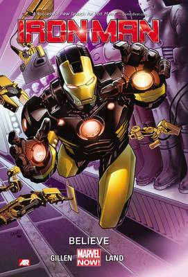 Iron Man: Volume 1: Believe (Marvel Now)