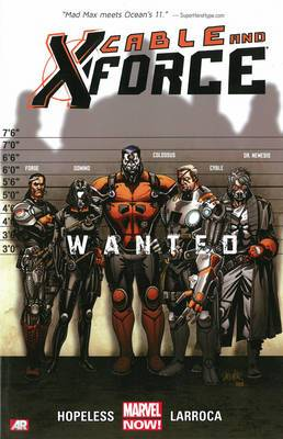 Cable And X-force - Volume 1: Wanted (marvel Now)