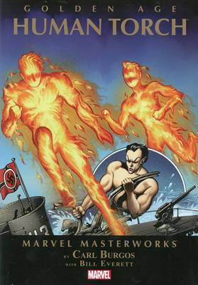 Marvel Masterworks: Volume 1: Golden Age Human Torch
