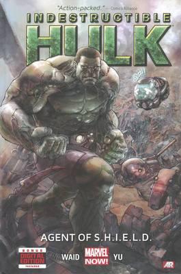 Indestructible Hulk: Volume 1: Agent of S.H.I.E.L.D. (Marvel Now)