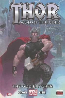 Thor: Volume 1: God of Thunder: the God Butcher (Marvel Now)