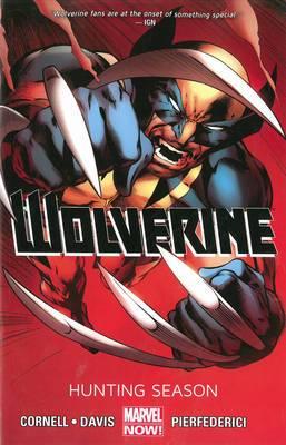 Wolverine - Volume 1: Hunting Season (marvel Now)