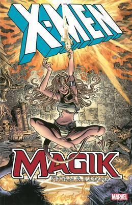 X-Men: Magik: Storm & Illyana: X-men: Magik: Storm & Illyana Magik: Storm & Illyana
