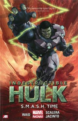 Indestructible Hulk: Volume 3: S.M.A.S.H. Time (Marvel Now)
